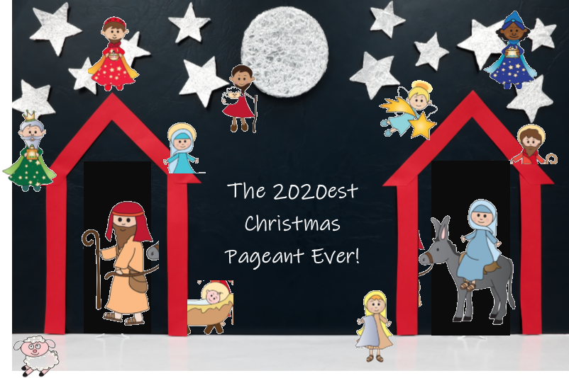 Be Part of the 2020-est Christmas Pageant Ever!