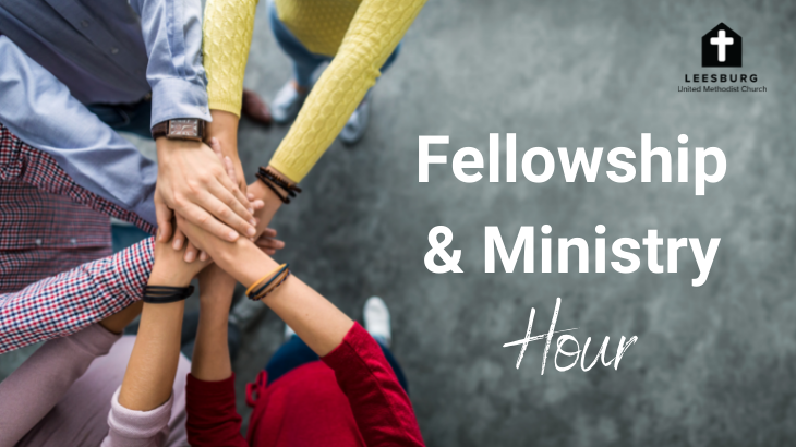 Fellowship & Ministry Hour